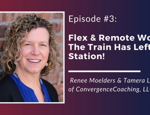 Inspired Ideas Podcast: Episode 3 – Flex & Remote Work: The Train Has Left the Station!