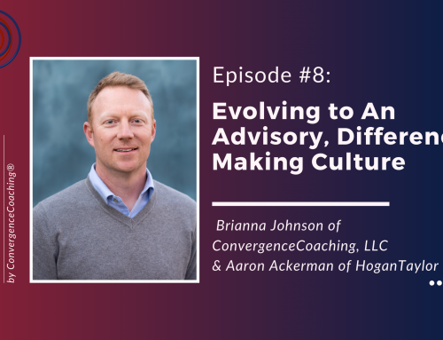 Inspired Ideas Podcast - Episode 8: Evolving to An Advisory,  Difference Making Culture with Aaron Ackerman