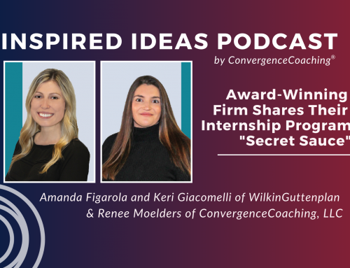"Inspired Ideas Podcast: Award-Winning Firm Shares their Internship Program ""Secret Sauce"""